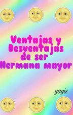 Ventajas Y Desventajas De Ser Hermana Mayor by YareiRomero