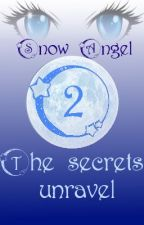 Snow Angel 2: The secrets unravel (Sequel Snow Angel) by ZoeDesmedt