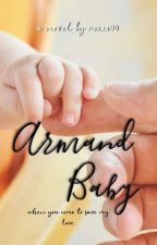 Armand Baby by roxxi94