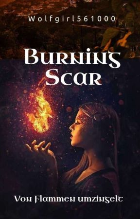 Burning Scar - Von Flammen umzingelt by Wolfgirl561000