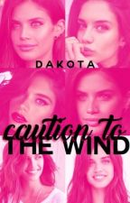 Caution To The Wind [Book 1] by -chasingstorms