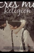 Frases Eres Mi Religion ➕ by Lupitha_Hc