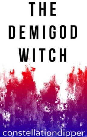 The Demigod Witch by constellationdipper