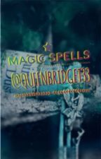 Magic Spells by QueenBridget33