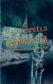 Magic Spells by QueenBridget33
