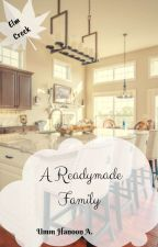 A Readymade Family - Part One by umm_hanoon