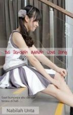 Bel Sekolah adalah Love Song by nabilah_unta