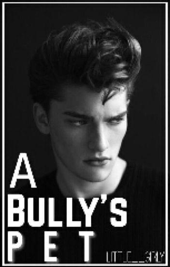 A Bully's Pet (Boyxboy)