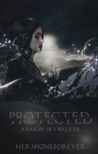 Protected|| Anakin Skywalker #Wattys2016 by HermioneForever