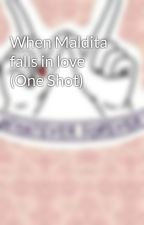 When Maldita falls in love (One Shot) by ChoolyMaji22