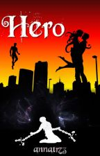 Hero (Completed) by annat173