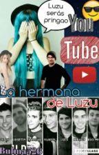 La Hermana De Luzu (Youtubers Y Tu) by Swagy526
