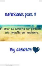 Reflexiones para ti by aliz10203