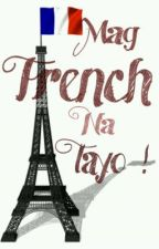 Mag French Na Tayo! by LeSDim