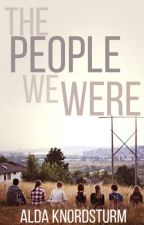 The People We Were by Memento-Mori