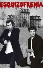 †Esquizofrenia† {Larry Stylinson} [Editando] by PatriLovesTomlinson