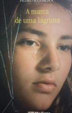 A marca de uma lágrima by Mary-Costa