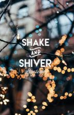 A Shake and Shiver by sunstorms