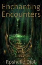Enchanting Encounters (Romance Smackdown IV) (-)  by RoshelleD