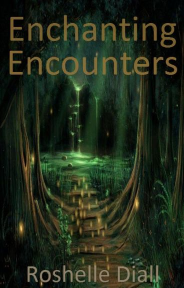 Enchanting Encounters (Romance Smackdown IV) (✓) by RoshelleD