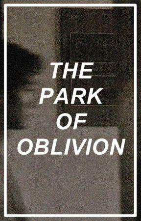 The Park of Oblivion by hplsspxnkprl