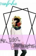 Mr. Idol, Saranghae! by anfrsha