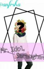 Mr. Idol, Saranghae! by anfrsha