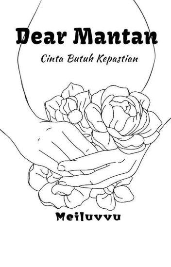 2. Dear Mantan: Cinta Butuh Kepastian [REVISI]