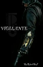 Vigilante by RetardBoy7
