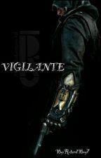 Vigilante by RetardBoy7
