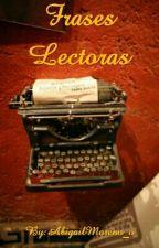 Frases Lectoras by AbigailMoreno_o