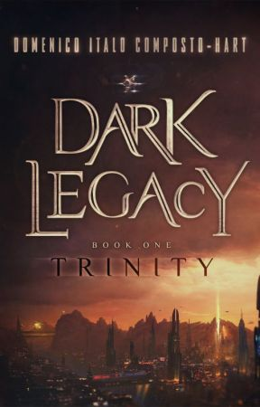 Dark Legacy: Book I - Trinity by TheLegacyCycle