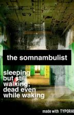 The Somnambulist by SecondGuess-