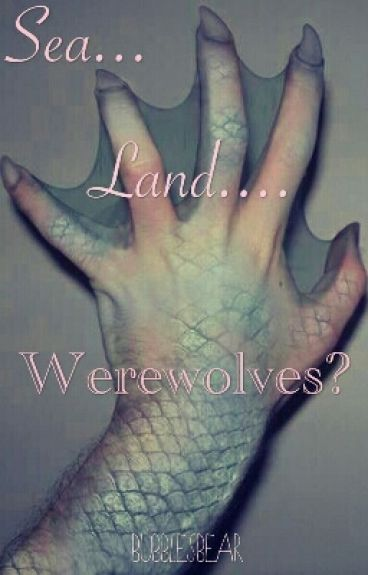 Sea....land...WEREWOLVES