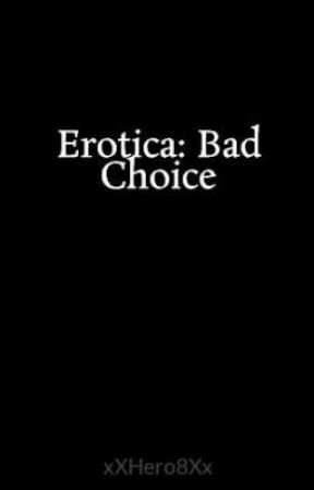 Erotica: Bad Choice by xXHero8Xx
