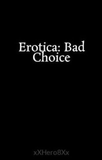 Erotica: Bad Choice