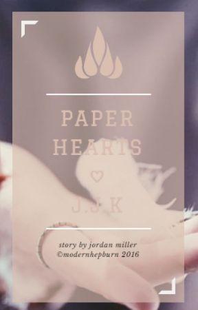 paper hearts • j.j.k by modernhepburn