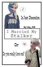 I Married My Stalker ||A Jelsa Fanfic|| by izzy_160