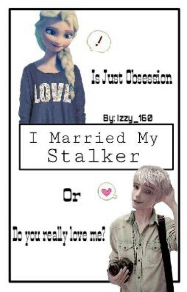I Married My Stalker   A Jelsa Fanfic  