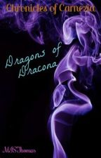 Chronicles of Carnezia (Book 1): Dragons of Dracona by MISThomas