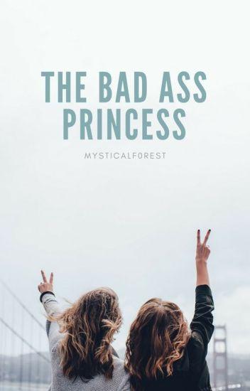 The Bad Ass Princess