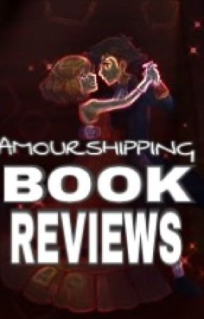 Amourshipping Book Reviews by ThatOneAmourshipper