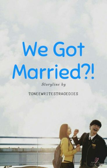 We Got Married?! by toneewritestragedies