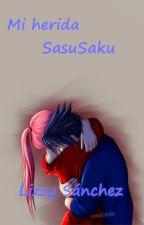 Mi Herida ( Sasusaku) by alcalalizzy39sanchez