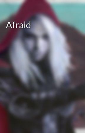 Afraid by fallenaelin