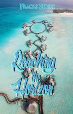 Reaching the Horizon - Fracas Series #1 by WorthlessButterfly