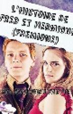 L'histoire de Fred et Hermione (Fremione) by avalonbuchette