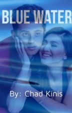 Blue water (JaDine FanFic) by chadkinis