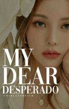 My Dear Desperado [2016] by sarcastickim-