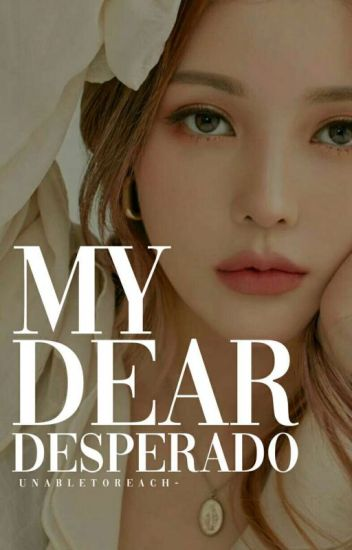 My Dear Desperado [H]